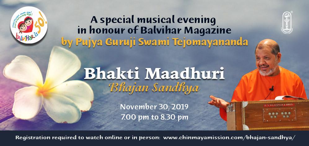 """BHAKTI MAADHURI"" a special Bhajan Sandhya by Pujya Guruji Swami Tejomayananda"